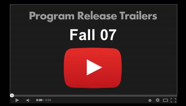 【Fall07】Program Release Trailers