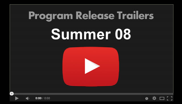 【Summer08】Program Release Trailers