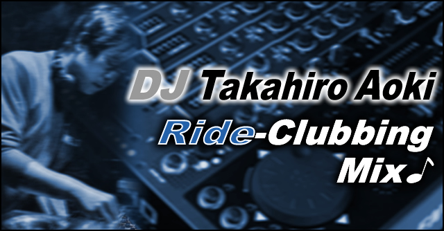 Takahiro Aoki - GroupRide Sample DJ Mix