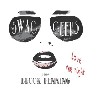 Love Me Right / The Swag Geeks feat. Brook Penning