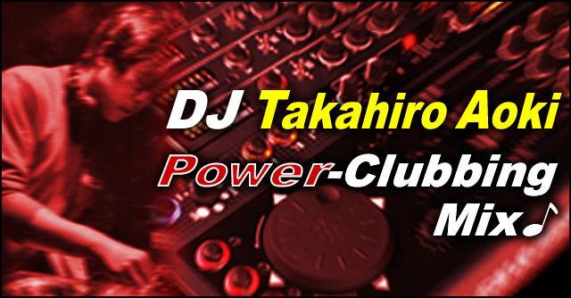 DJ Takahiro Power-Clubbing Mix