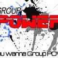 Do You Wanna GroupPOWER?