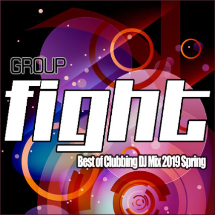 Group FIGHT Best of Clubbing DJ Mix 2019 Spring