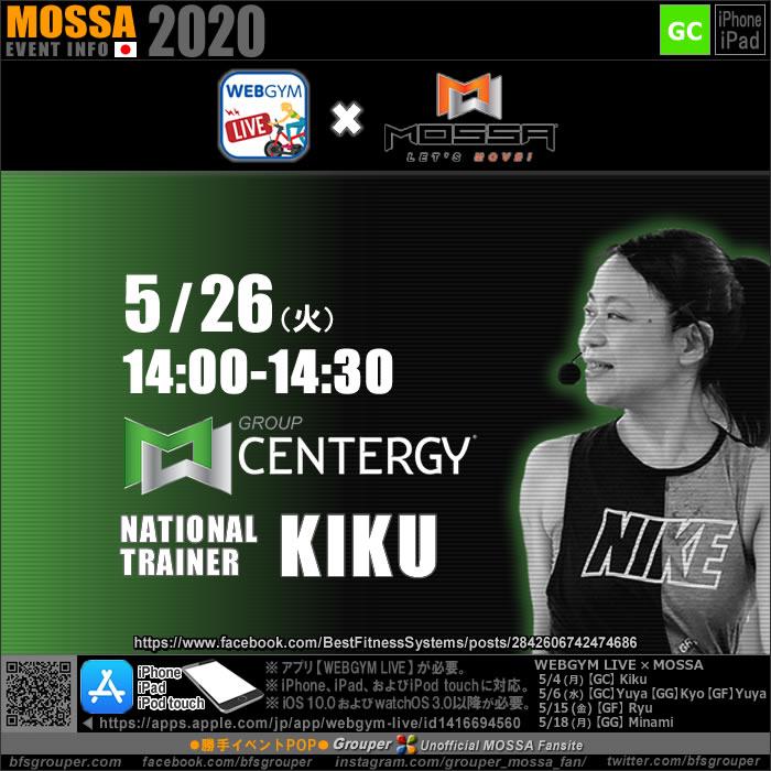 【KIKU】20200526火【GroupCentergy/WEBGYM LIVE × MOSSA】アプリ配信