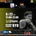 【RYU】2020622月【GroupFight/WEBGYM LIVE × MOSSA】アプリ配信