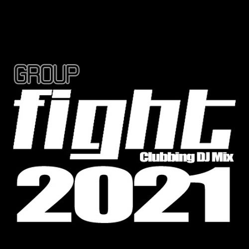 Group FIGHT Best of Clubbing DJ Mix 2021